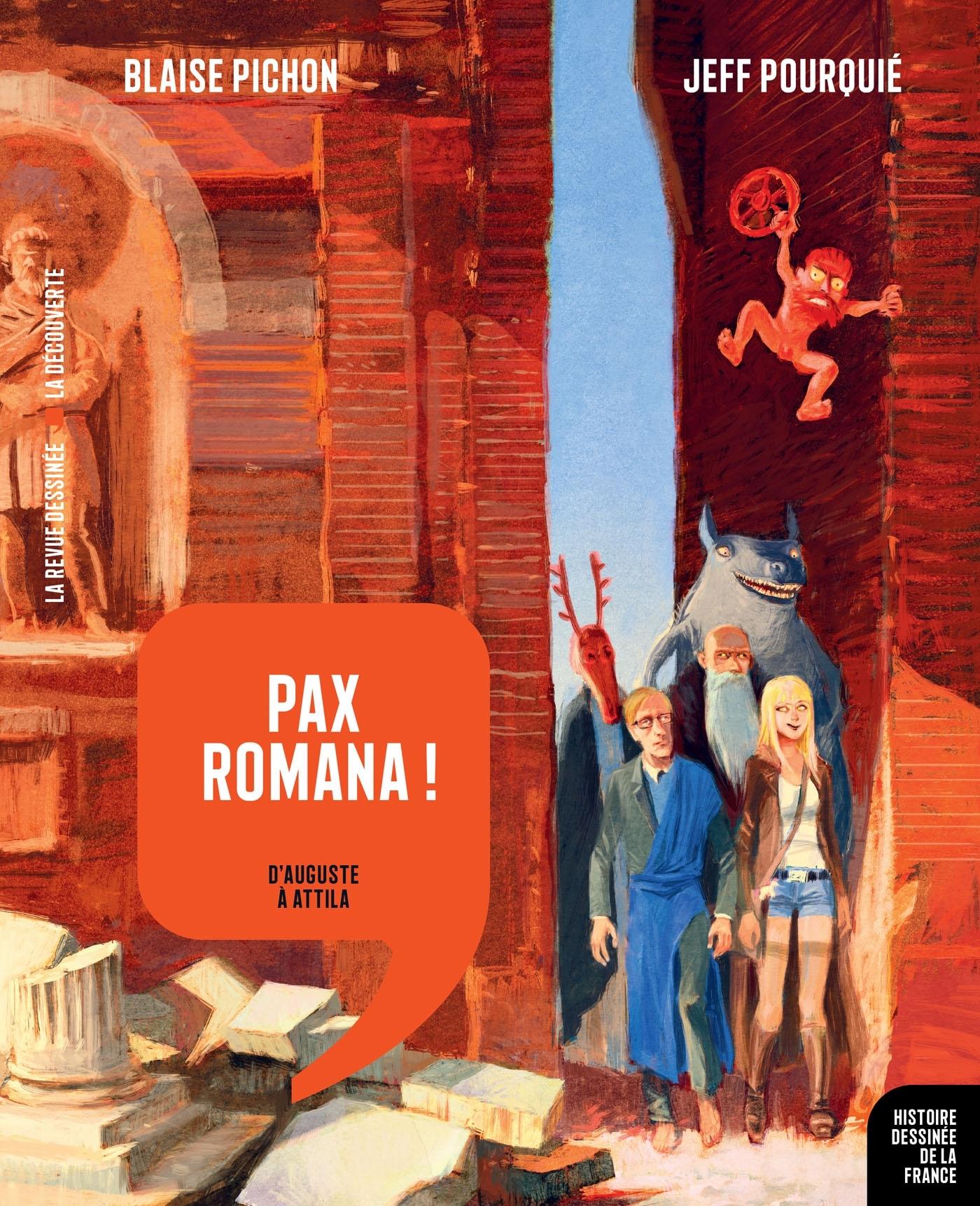 HISTOIRE DESSINEE DE LA FRANCE - T3 - PAX ROMANA ! - D'AUGUSTE A ATTILA