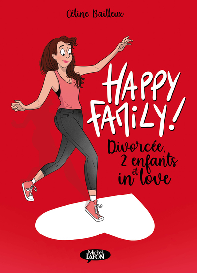 HAPPY FAMILY - DIVORCEE, 2 ENFANTS ET IN LOVE