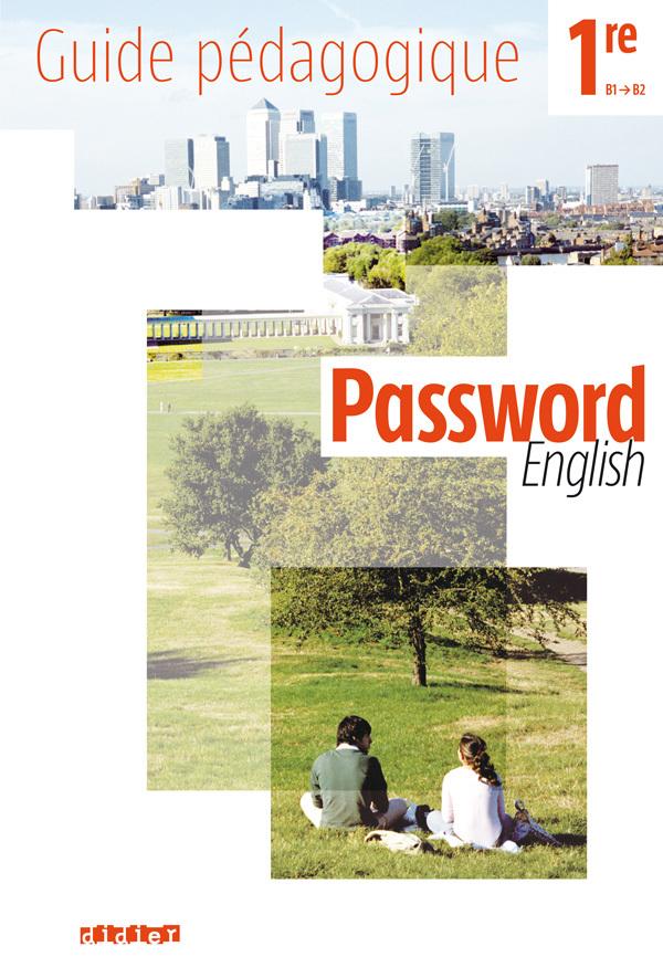 PASSWORD ENGLISH 1RE - GUIDE PEDAGOGIQUE - VERSION PAPIER