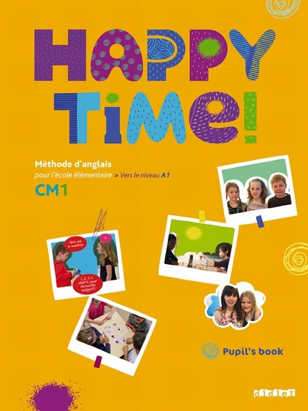 HAPPY TIME CM1 - PUPILS BOOK - FICHIER ELEVE