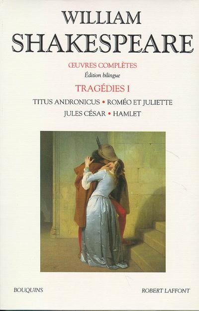 SHAKESPEARE - TRAGEDIES - TOME 1 - EDITIONS BILINGUE FRANCAIS/ANGLAIS - VOLUME 01