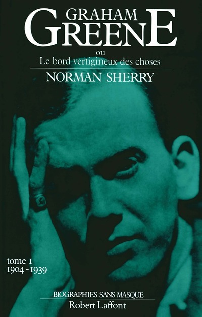 GRAHAM GREENE - TOME 1 - 1904 1939 - VOLUME 01