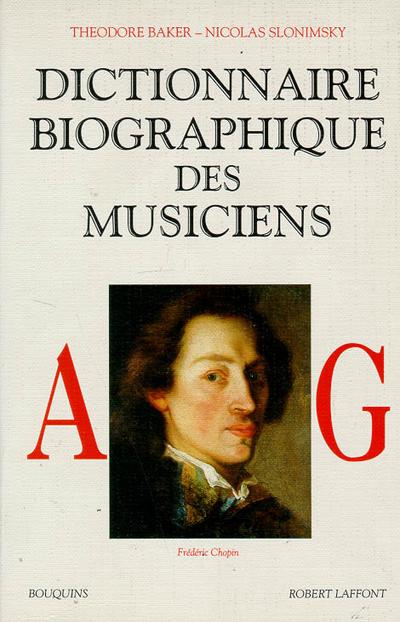 DICTIONNAIRE BIOGRAPHIQUE DES MUSICIENS - TOME 1 - VOL01