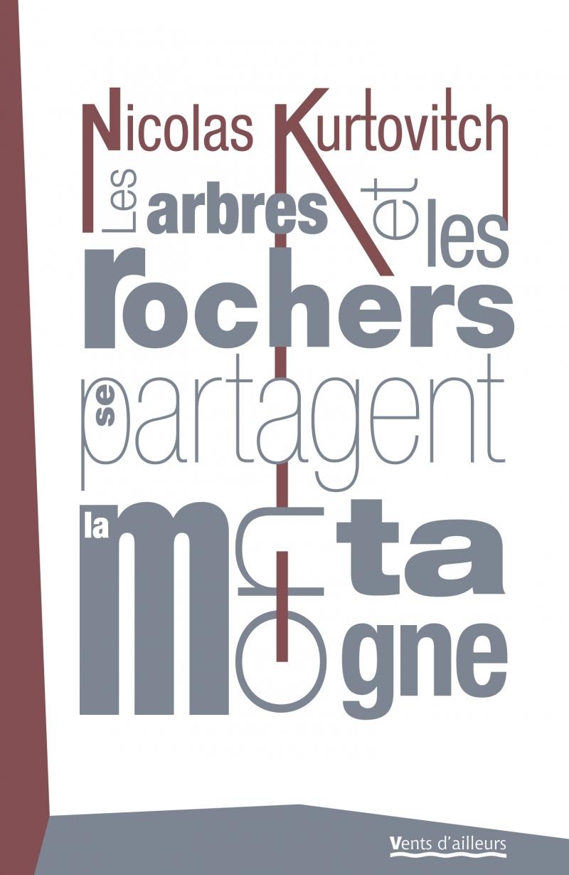 LES ARBRES ET LES ROCHERS SE PARTAGENT LA MONTAGNE
