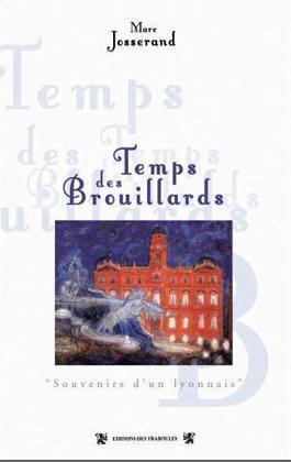 TEMPS DES BROUILLARDS