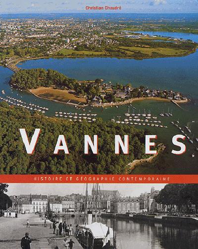 VANNES HISTOIRE ET GEOGRAPHIE CONTEMPORAINE