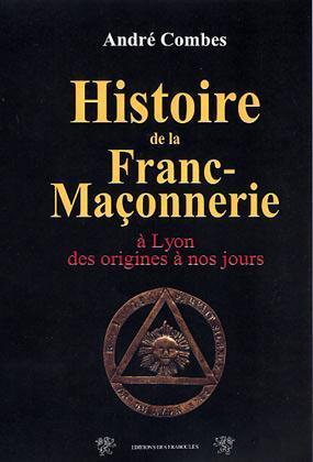 HIST. DE LA FRANC MACONNERIE A LYON...