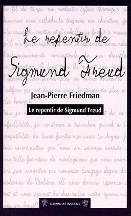 REPENTIR DE SIGMUND FREUD (LE)