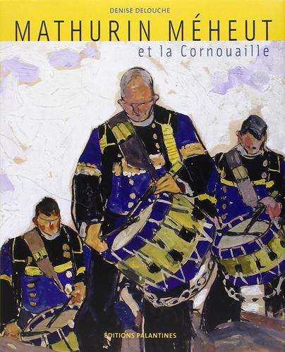 MATHURIN MEHEUT ET LA CORNOUAILLE