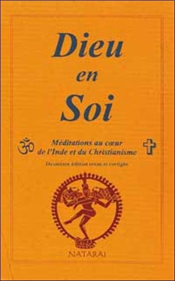 DIEU EN SOI - MEDITATIONS AU COEUR DE L'INDE ET DU CHRISTIANISME