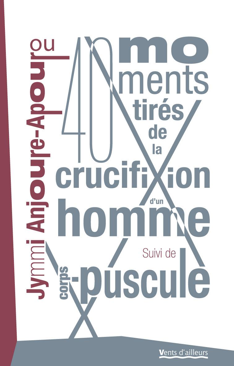 40 MOMENTS TIRES DE LA CRUCIFIXION D'UN HOMME