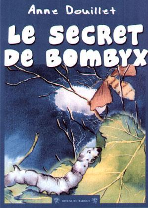 SECRET DE BOMBYX (LE)