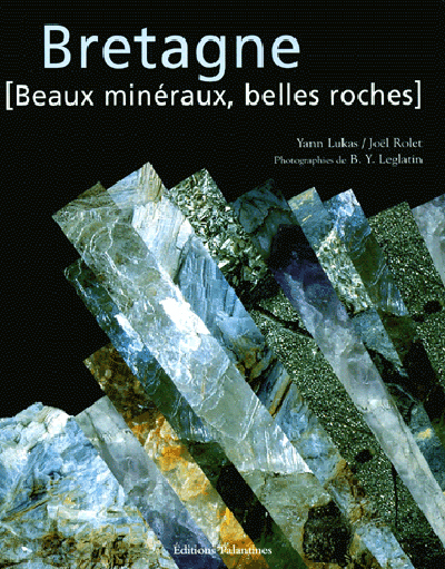 BRETAGNE : BEAUX MINERAUX BELLES ROCHES