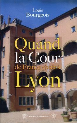 COUR DE FRANCE VIVAIT A LYON (QUAND LA)