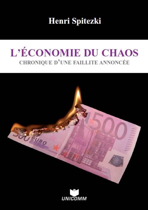 L'ECONOMIE DU CHAOS - CHRONIQUE D'UNE FAILLITE ANNONCEE
