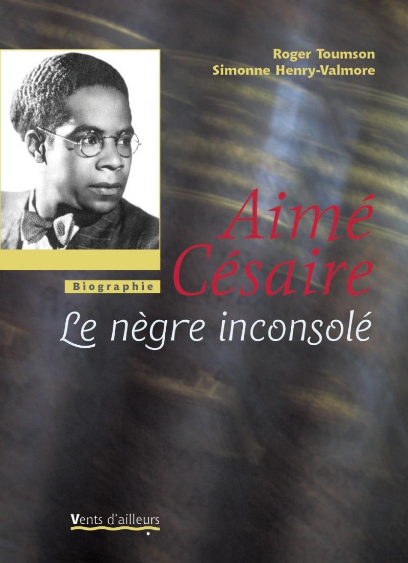 AIME CESAIRE - LE NEGRE INCONSOLE