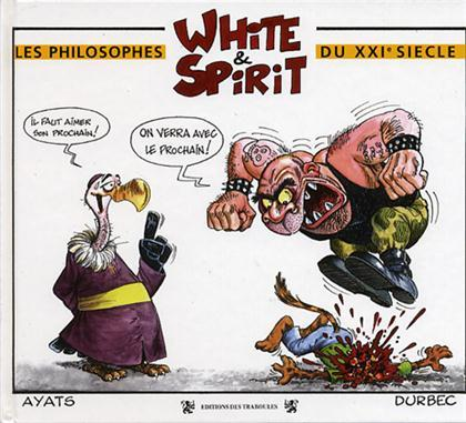 WHITE & SPIRIT PHILOSOPHES DU XXI SIECLE