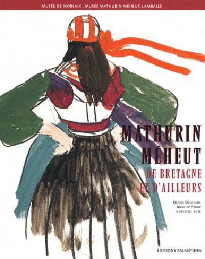 MATHURIN MEHEUT DE BRETAGNE ET D'AILLEURS
