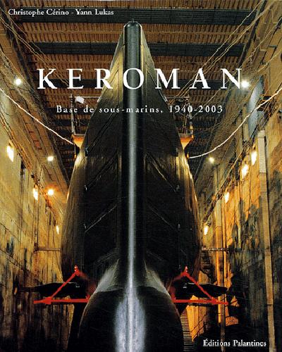 KEROMAN BASE DE SOUS MARINS 1940/2003