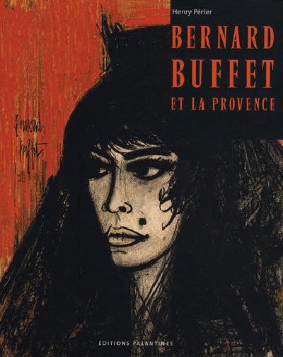 BERNARD BUFFET ET LA PROVENCE