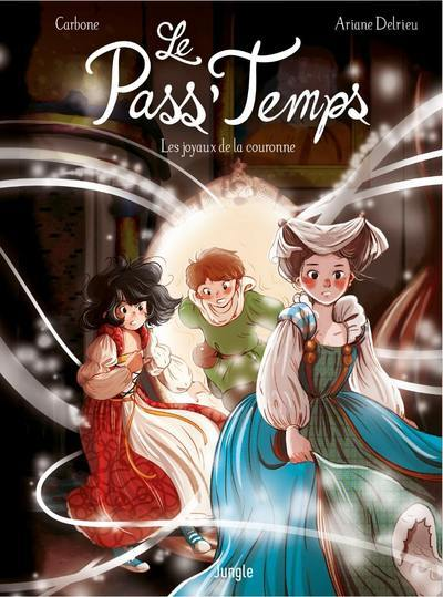LE PASS'TEMPS - TOME 1 LES JOYAUX DE LA COURONNE - REMISE EN AVANT - VOL01