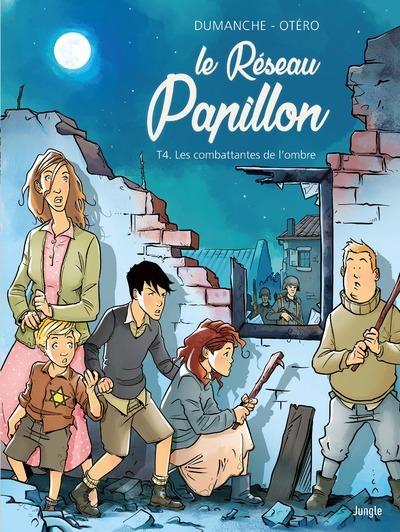 LE RESEAU PAPILLON - TOME 4 LES COMBATTANTES DE L'OMBRE - VOL04