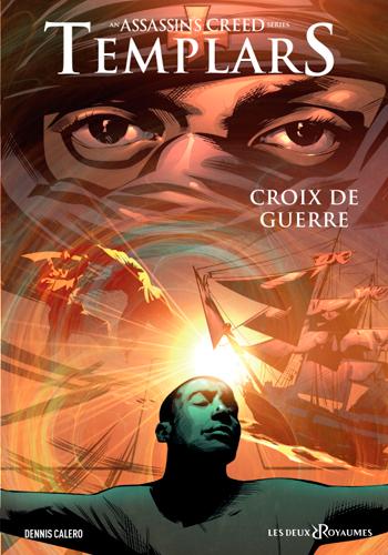 ASSASSIN'S CREED TEMPLARS - TOME 02 - CROIX DE GUERRE