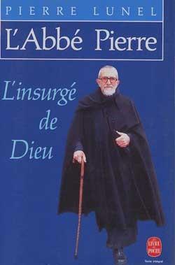 L'ABBE PIERRE, L'INSURGE DE DIEU