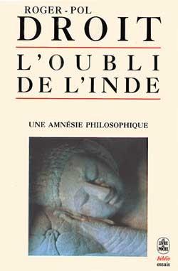 L'OUBLI DE L'INDE, UNE AMNESIE PHILOSOPHIQUE