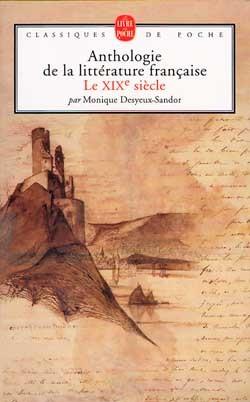 ANTHOLOGIE DE LA LITTERATURE FRANCAISE XIXE SIECLE