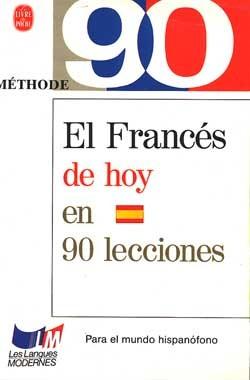 METHODE 90 LE FRANCAIS AUJOURD'HUI - LIVRE POUR LECTEURS HISPANOPHONES