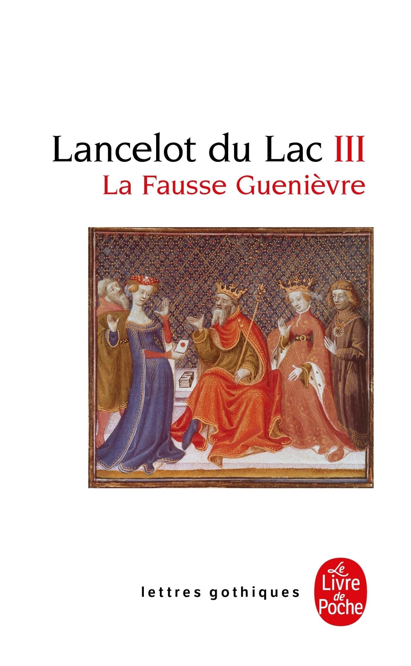 LA FAUSSE GUENIEVRE (LANCELOT DU LAC, TOME 3)
