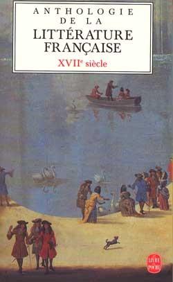 ANTHOLOGIE DE LA LITTERATURE FRANCAISE AU XVIIE SIECLE