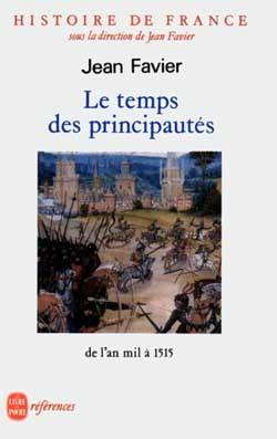 HISTOIRE DE FRANCE TOME 2 - LE TEMPS DES PRINCIPAUTES DE L'AN MIL A 1515