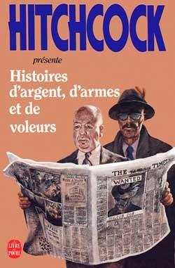 HISTOIRES D'ARGENT, D'ARMES ET DE VOLEURS