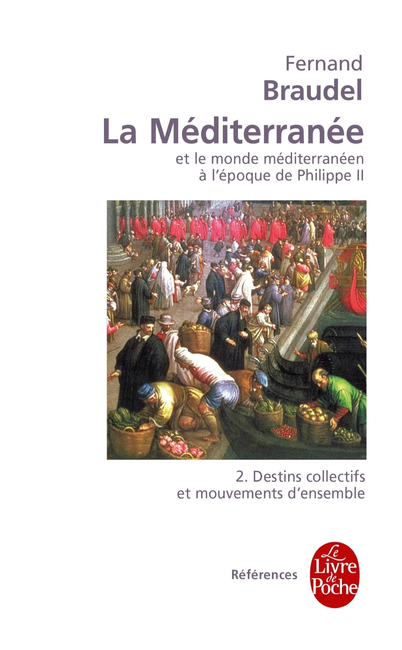 LA MEDITERRANEE ET LE MONDE MEDITERRANEEN A L'EPOQUE DE PHILIPPE II - DESTINS COLLECTIFS ET MOUVEMEN