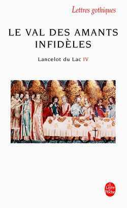 LANCELOT DU LAC - LE VAL DES AMANTS INFIDELES (LANCELOT,TOME 4)