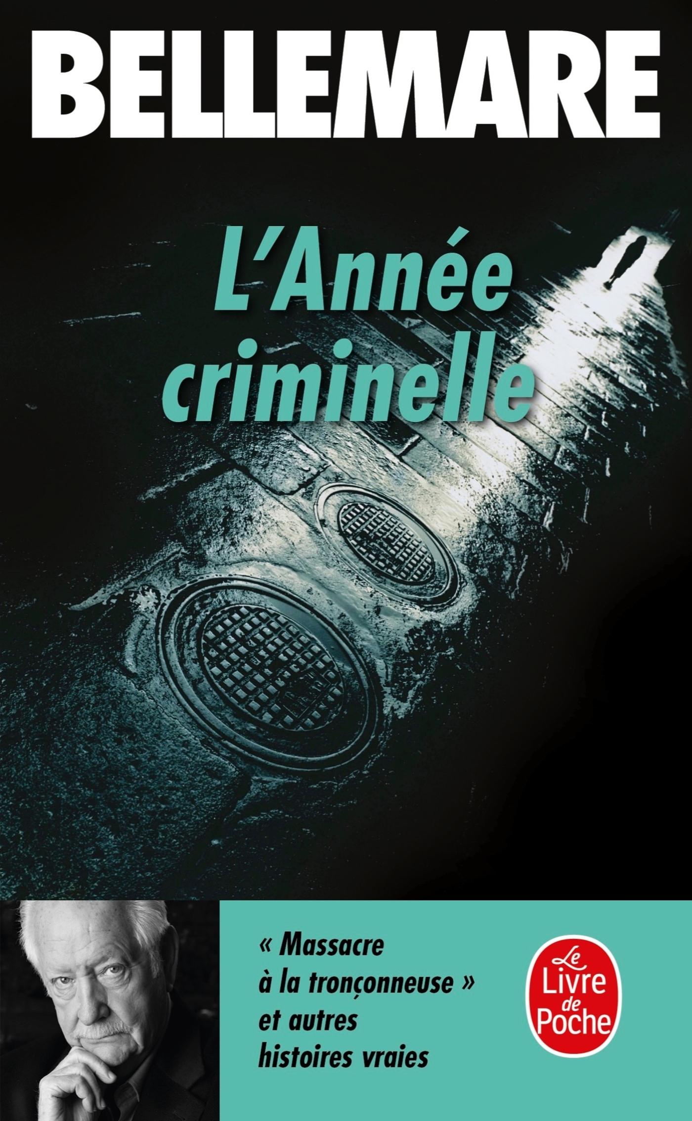 L'ANNEE CRIMINELLE (TOME 1) - HISTOIRES EXTRAORDINAIRES ET VRAIES
