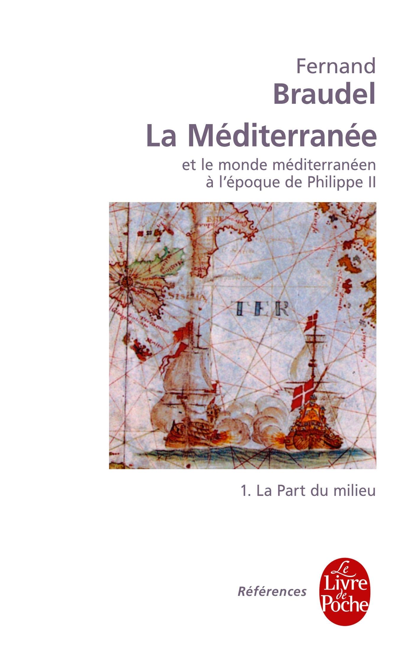 LA MEDITERRANEE ET LE MONDE MEDITERRANEEN A L'EPOQUE DE PHILIPPE II TOME 1 - LA PART DU MILIEU