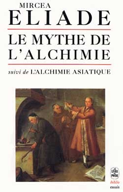 LE MYTHE DE L'ALCHIMIE SUIVI DE L'ALCHIMIE ASIATIQUE