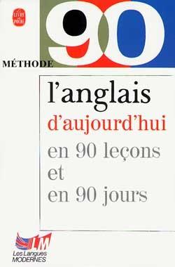 METHODE 90 L'ANGLAIS D'AUJOURD'HUI NOUVELLE VERSION