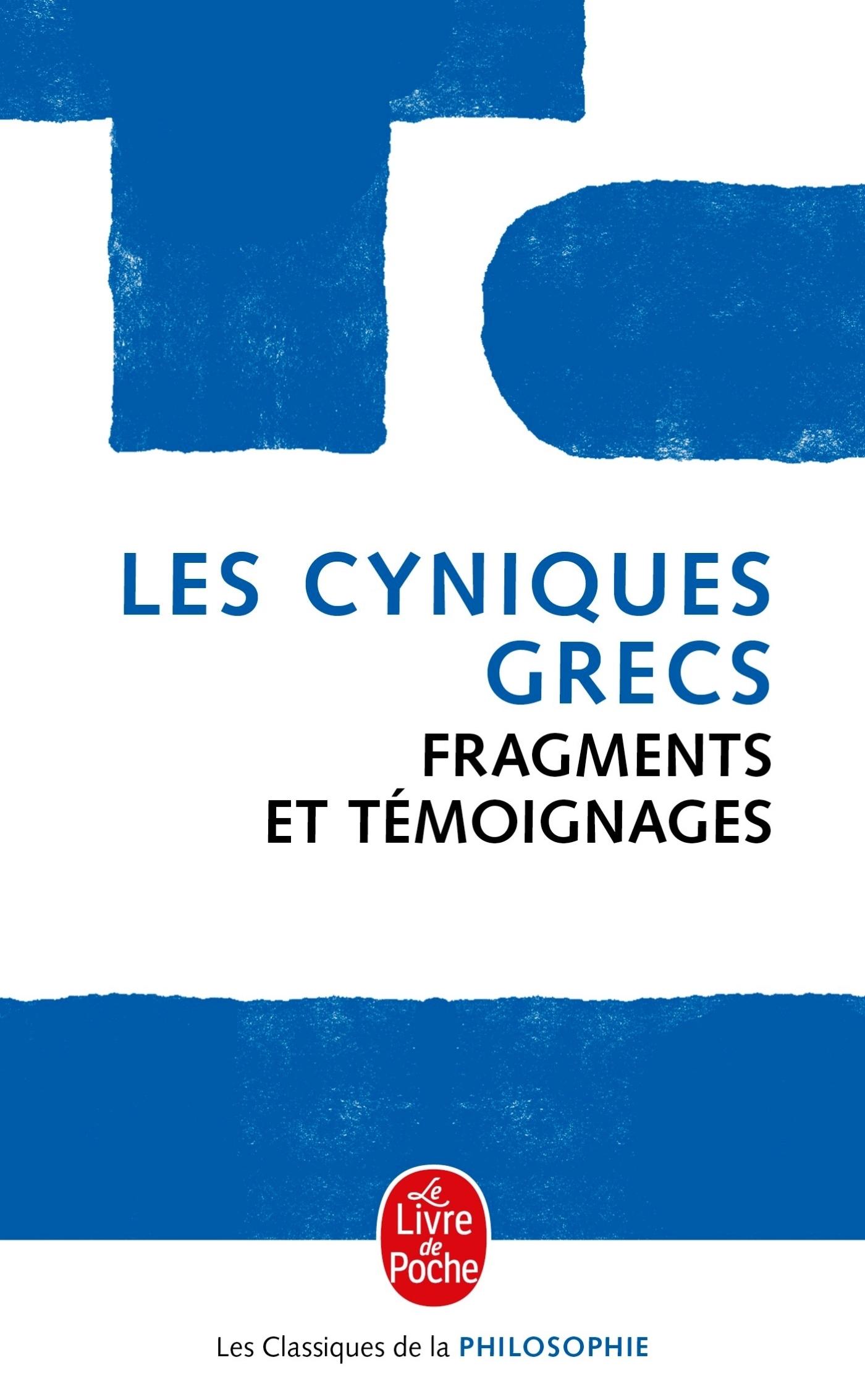 LES CYNIQUES GRECS - FRAGMENTS ET TEMOIGNAGES