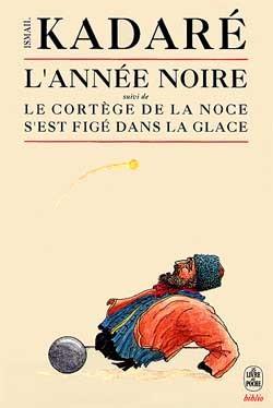 L'ANNEE NOIRE SUIVI DE LE CORTEGE DE LA NOCE S'EST FIGE DANS LA GLACE