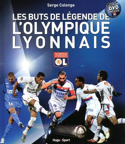 LES BUTS DE LEGENDE DE L'OLYMPIQUE LYONNAIS + DVD