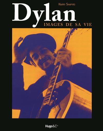 DYLAN - IMAGES DE SA VIE