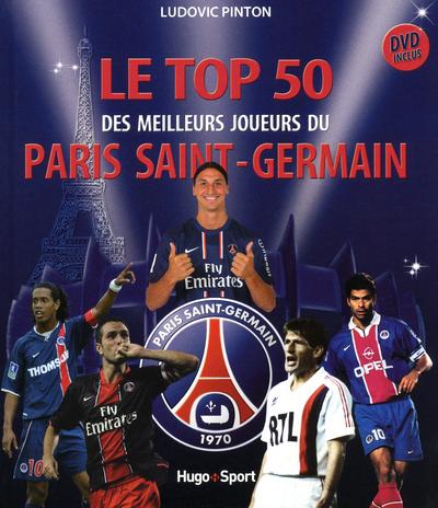 LE TOP 50 DES MEILLEURS JOUEURS DU PARIS SAINT-GERMAIN + DVD
