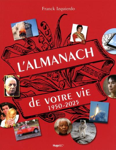 L'ALMANACH DE VOTRE VIE 1950-2025