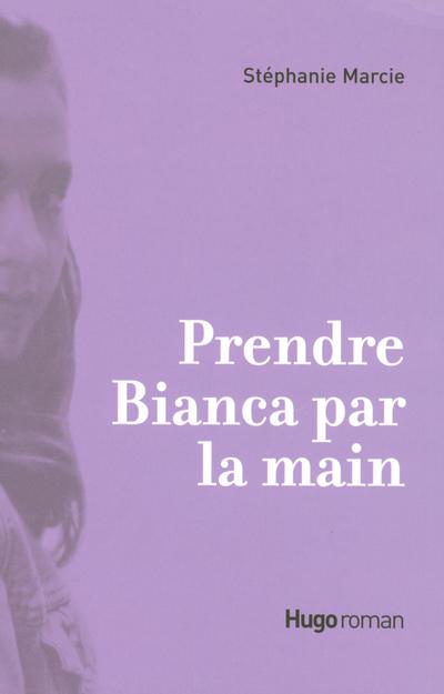 PRENDRE BIANCA PAR LA MAIN