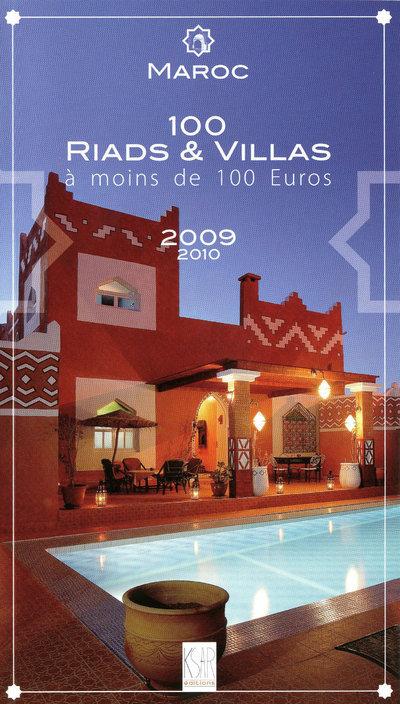 MAROC 100 RIADS & VILLAS A MOINS DE 100 EUROS 2009/2010
