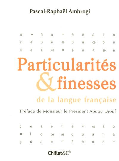 PARTICULARITES & FINESSES